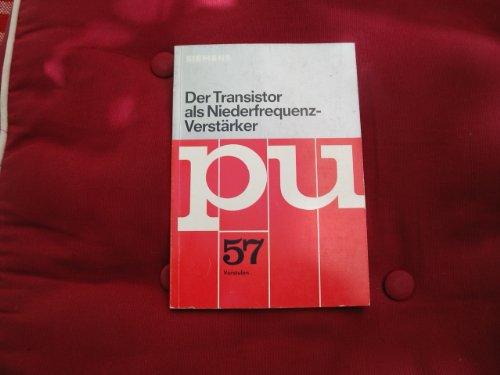 Der Transistor als Niederfrequenz- Verstärker. Vorstufen