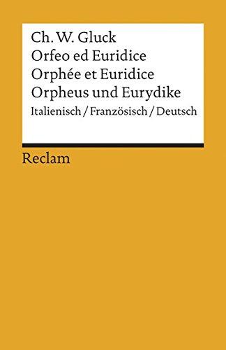 Orfeo/Orphée/Orpheus: Oper in drei Aufzügen. Italienisch/Französisch/Deutsch (Reclams Universal-Bibliothek)
