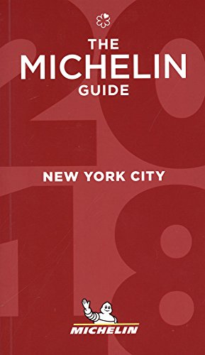 MICHELIN Guide New York City 2018: Restaurants (Michelin Guide/Michelin)