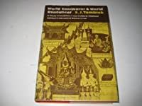 World Conqueror and World Renouncer: A Study of Buddhism and Polity in Thailand against a Historical Background (Cambridge Studies in Social and Cultural Anthropology)