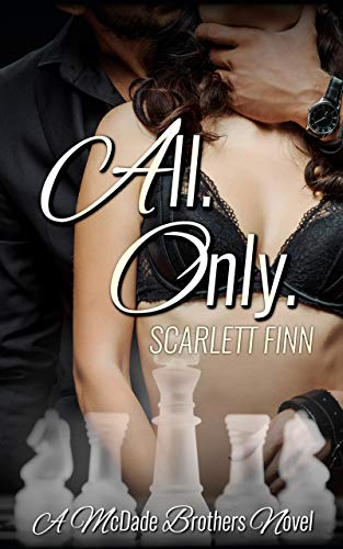 All. Only. (A McDade Brothers Novel Book 1) by [Scarlett Finn]