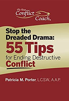 Stop the Dreaded Drama: 55 Tips for Ending Destructive Conflict by [Patricia M. Porter]