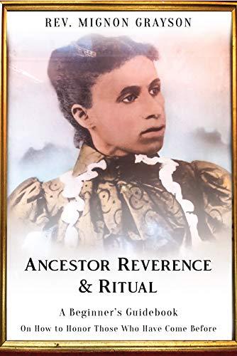 Ancestor Reverence & Ritual: A Beginner