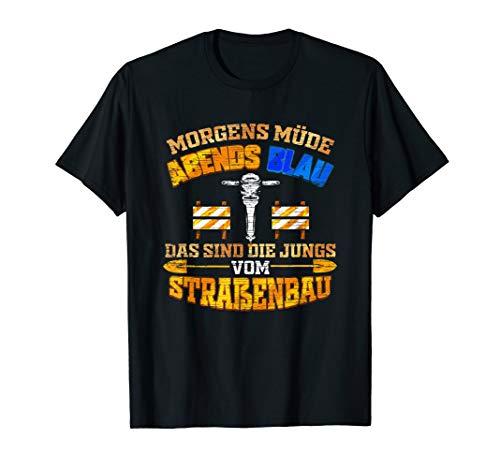 Straßenbauer Bauarbeiter Straßenbau - Müde & Blau Geschenk T-Shirt