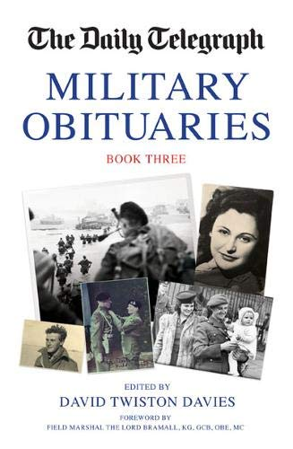 The Daily Telegraph Military Obituaries Book Three: 3 (Daily Telegraph Book of Military Obituaries) (Daily Telegraph Book of Obituaries)