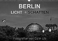 """Berlin - Licht und Schatten (Wandkalender 2022 DIN A3 quer): Der Kalender """"Berlin - Licht und Schatten"""" des Fotografen Colin Utz, zeigt die deutsche Hauptstadt in 13 ausdrucksstarken Schwarzweissfotografien in einem besonders stimmungsvollen Licht. (Monatskalender, 14 Seiten )"""