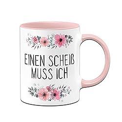 Tassenbrennerei Tasse mit Spruch Einen Scheiß muss ich - Kaffeetasse lustig - Spülmaschinenfest (Rosa)