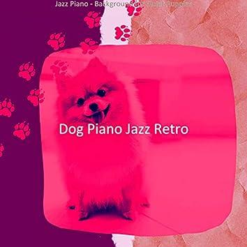 Jazz Piano - Background for Quiet Puppies