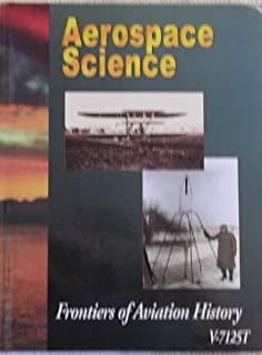 Aerospace Science: Frontiers of Aviation History #V-7125-T