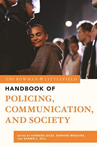 The Rowman & Littlefield Handbook of Policing, Communication, and Society (The Rowman & Littlefield Handbook Series) (English Edition)
