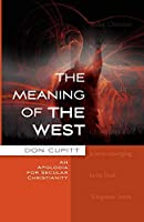 The Meaning of the West: An Apologia for Secular Christianity