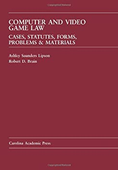 Hardcover Computer and Video Game Law: Cases and Materials (Carolina Academic Press Law Casebook) Book