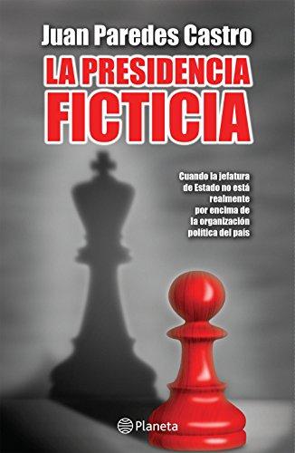 La presidencia ficticia eBook: Paredes, Juan: Amazon.es: Tienda Kindle