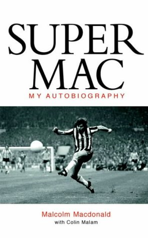 Image OfSupermac: The Autobiography Of Malcolm MacDonald