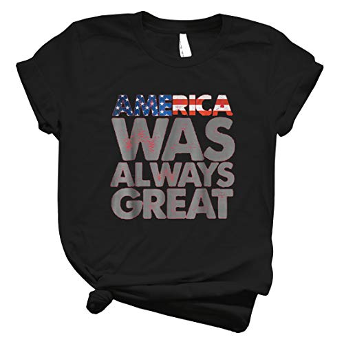 America Was Always Great T Shirt Patriot Day Usa T Shirt Logo Cheap Tee Logo Love Shirt Cools Shirt Casual Cute Simple