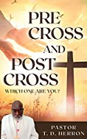 Pre-Cross and Post Cross: Which one are you?