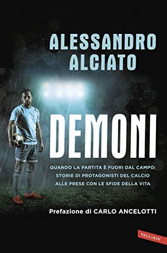 Demoni: Quando la partita è fuori dal campo: storie di protagonisti del calcio alle prese con le sfide della vita