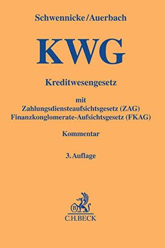 Kreditwesengesetz (KWG) mit Zahlungsdiensteaufsichtsgesetz (ZAG) und Finanzkonglomerate-Aufsichtsgesetz (FKAG)