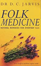 Best folk medicine natural remedies for everyday ills Reviews