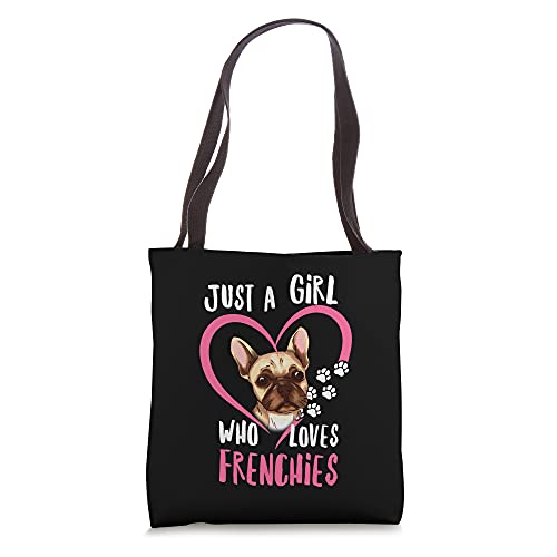 Just a Girl Who Loves Frenchies for French Bulldog Lovers Tote Bag