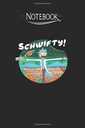 Notebook Schwifty: Rick And Morty Lined Notebook - Perfect Gift - Composition Book 6x9 - 120 Pages