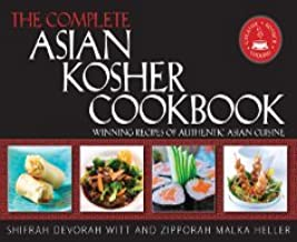 The Complete Asian Kosher Cookbook: Winning Recipes of Authentic Asian Cuisine