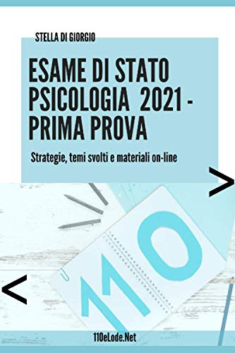 Esame di Stato Psicologia. Prima Prova: Strategie, temi svolti e materiali