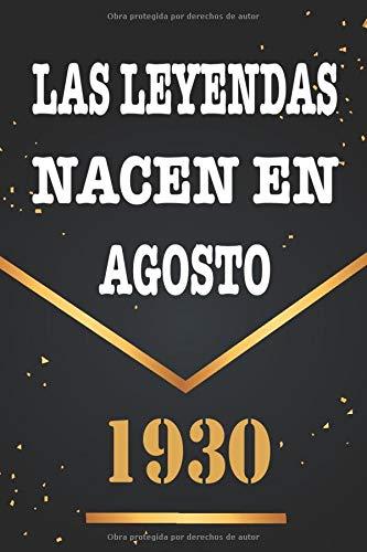 Las Leyendas Nacen En Agosto De 1930: Libro de visitas de 90 años, cuaderno, 120 páginas de felicitaciones, idea de regalo, regalo de 90 aniversario para pareja, niño, mujer, hombre