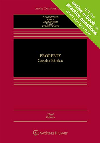Compare Textbook Prices for Property: Concise Edition Aspen Casebook Series 3 Edition ISBN 9781543826319 by Dukeminier, Jesse,Krier, James E.,Alexander, Gregory S.,Schill, Michael H.,Strahilevitz, Lior Jacob