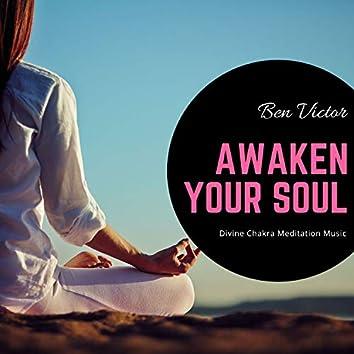 Awaken Your Soul - Divine Chakra Meditation Music