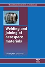 Welding and Joining of Aerospace Materials (Woodhead Publishing Series in Welding and Other Joining Technologies Book 202)
