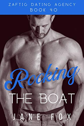 Rocking the Boat (Zaftig Dating Agency Book 40)