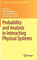 Probability and Analysis in Interacting Physical Systems: In Honor of S.R.S. Varadhan, Berlin, August, 2016 (Springer Proceedings in Mathematics & Statistics (283))