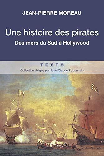 UNE HISTOIRE DES PIRATES: DES MERS DU SUD A HOLLYWOOD