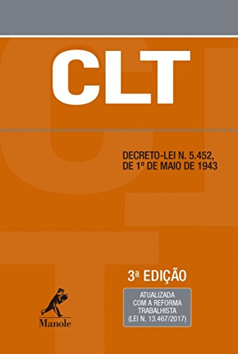 CLT: atualizada com a reforma trabalhista (Lei n. 13.467/2017)