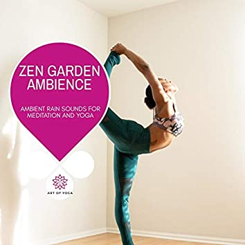 Zen Garden Ambience - Ambient Rain Sounds For Meditation And Yoga