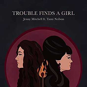 Trouble Finds a Girl
