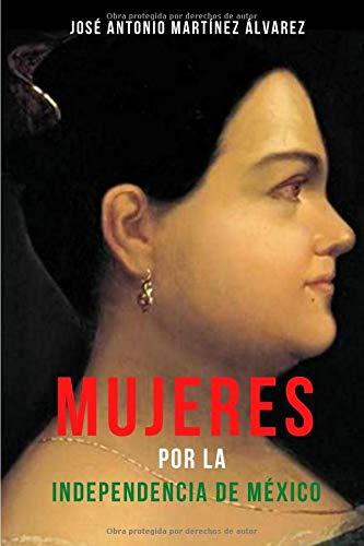 Mujeres por la independencia de México