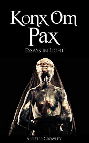 Konx Om Pax (Illustrated): Essays in Light (English Edition)