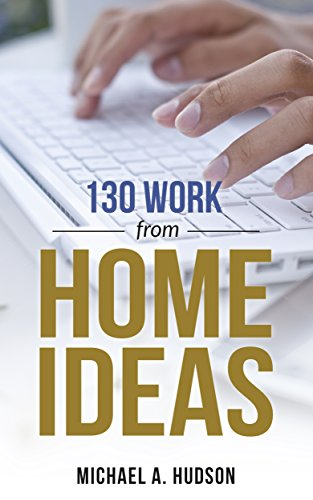 130 Work from Home Ideas (English Edition)