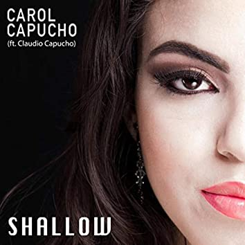 Shallow (feat. Claudio Capucho)