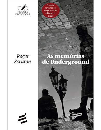 As Memórias de Underground (Ficções filosóficas)