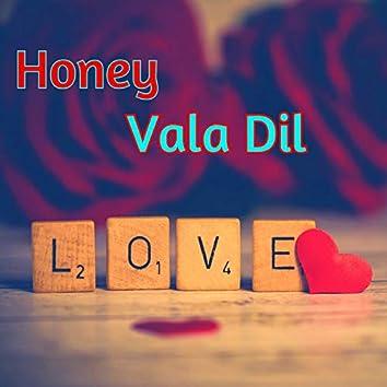 Honey Vala Dil