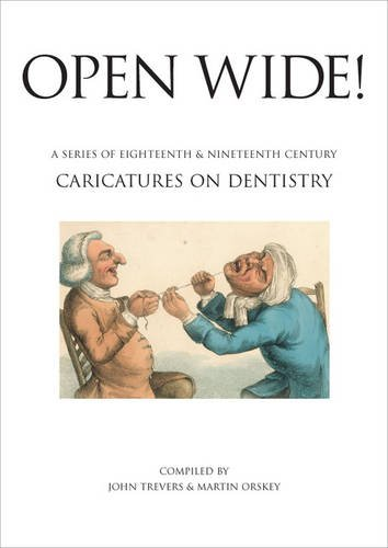 Open Wide!: A Series of Eighteenth & Ninteenth Century Caricatures on Dentistry