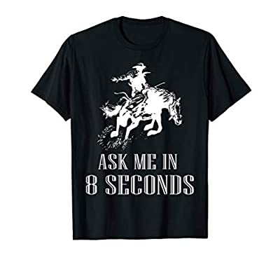 Ask Me In 8 Seconds Funny Cowboy Cowgirl Gift T-Shirt