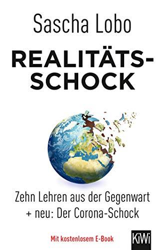 Realitätsschock: Zehn Lehren aus der Gegenwart + neu: Der Corona-Schock