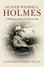 Oliver Wendell Holmes: A Willing Servant to an Unknown God (Cambridge Historical Studies in American Law and Society) (English Edition)