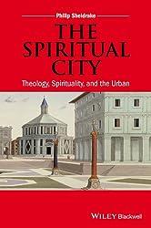 The Spiritual City: Theology, Spirituality, and the Urban