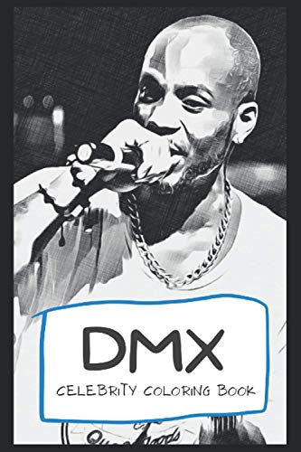 Celebrity Coloring Book: Welcome to the World of DMX ( 30+ Pages, 6x9, Premium Quality)