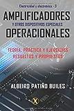 Amplificadores operacionales y otros dispositivos especiales (Electricidad y Electrónica)
